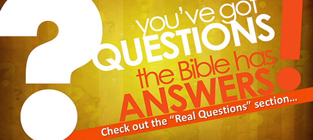 The Bible's Answer to Real Questions...